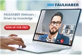 FAULHABER Webinaria – Driven by knowledge